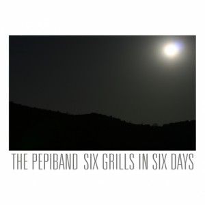 "The PepiBand – ""Six Grills In Six Days"" (Edwood Records, Pied de Biche, Altipiani e Arsonica)"